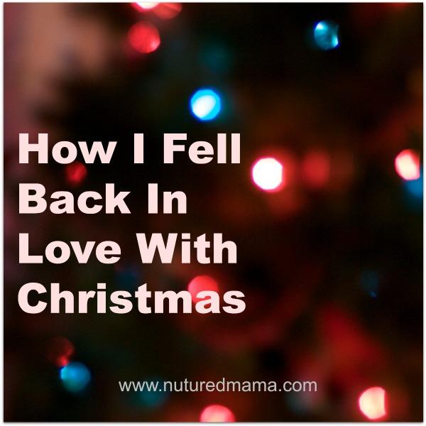 How I Fell Back In Love With Christmas | www.nurturedmama.net