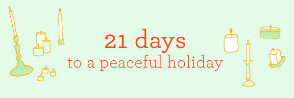 21 Days to a Peaceful Holiday ecourse. Begins December 1, 2013. Registration is open now!