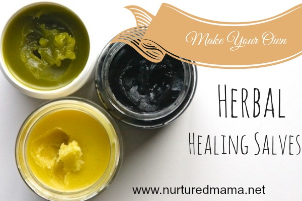 Make Your Own Healing Salves :: nurturedmama.net