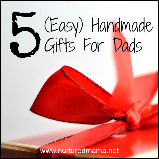 5 handmade gifts for dad easy enough you can get the kids involved! :: nurturedmama.net