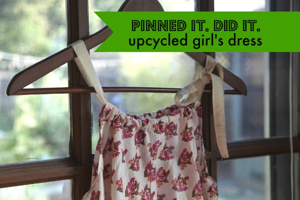 Pinned it. Did It. Upcycled Girl's Dress