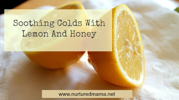 Soothe sore throats and aching bodies with the age-old remedies of honey and lemon. :: www.nurturedmama.net