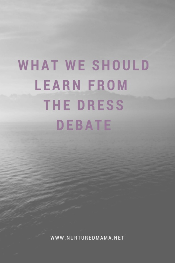 Is the dress white or blue? Or maybe we could all agree that it is grey? What we should learn from the dress debate. :: www.nurturedmama.net