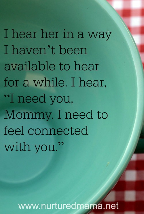 When I want to connect with my child, one small moment can make all the difference. :: www.nurturedmama.net