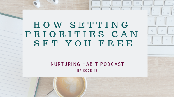 Nurturing Habit with Dona Bumgarner, How setting priorities can set you free