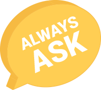 "Yellow speech bubble that says, ""Always ask"""