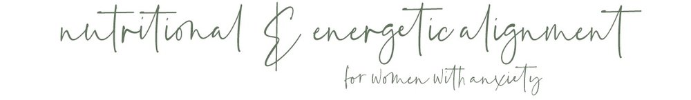 nutritional+and+energetic+alignment+for+women+with+anxiety.jpg