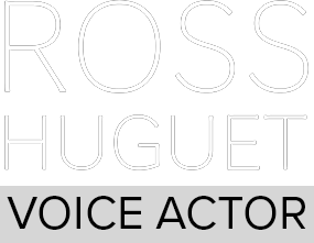 Ross Huguet - Voice Actor