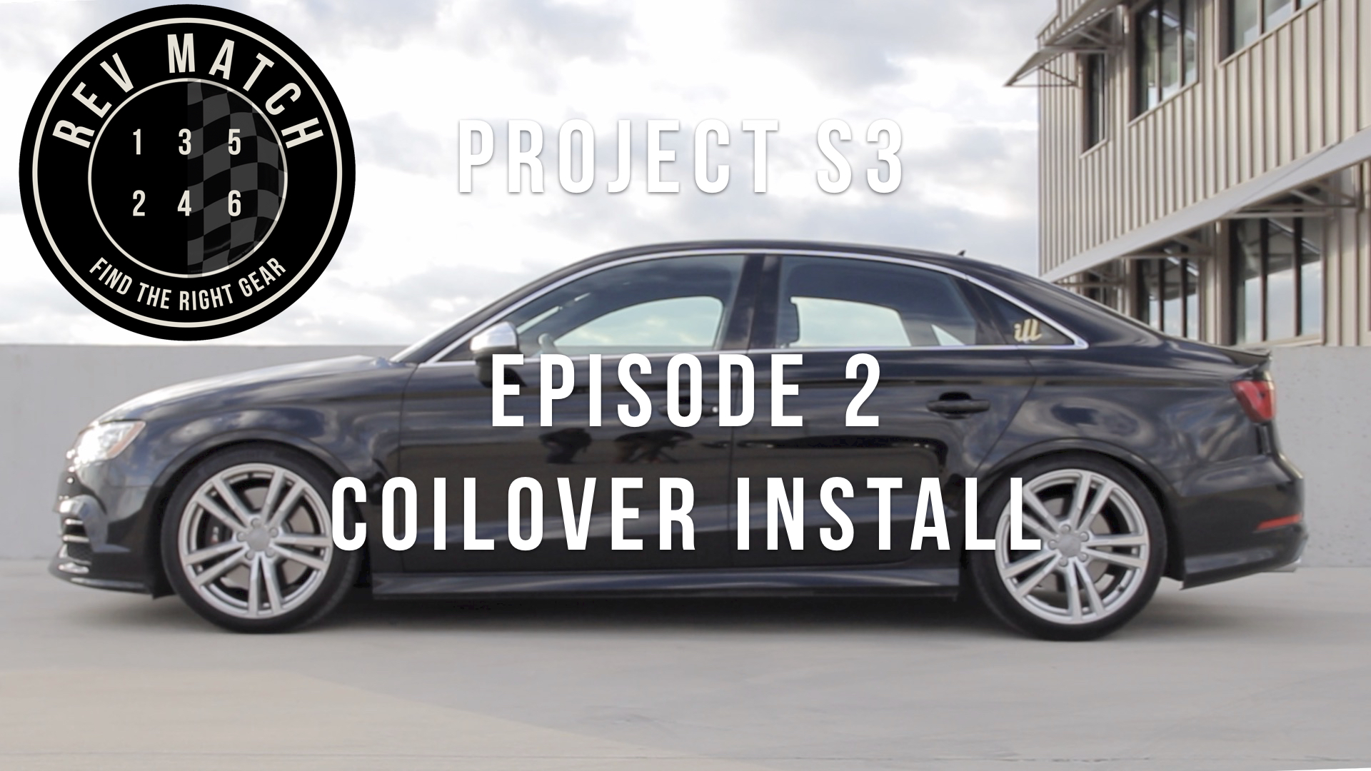 Project S3- Episode 2 Coilover Install — Rev Match Media