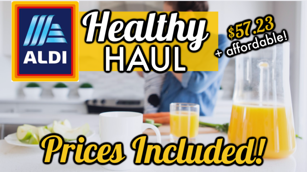 ALDI Haul 2019 | Healthy and Affordable (With Prices