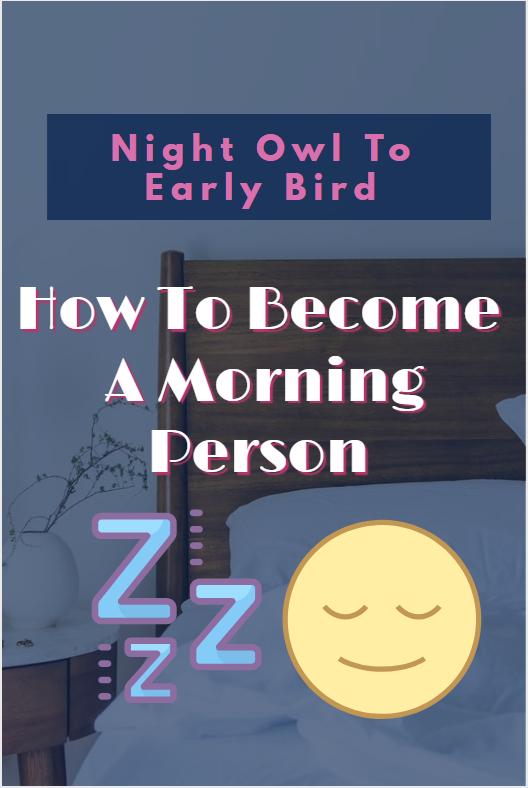 Night Owl To Early Bird