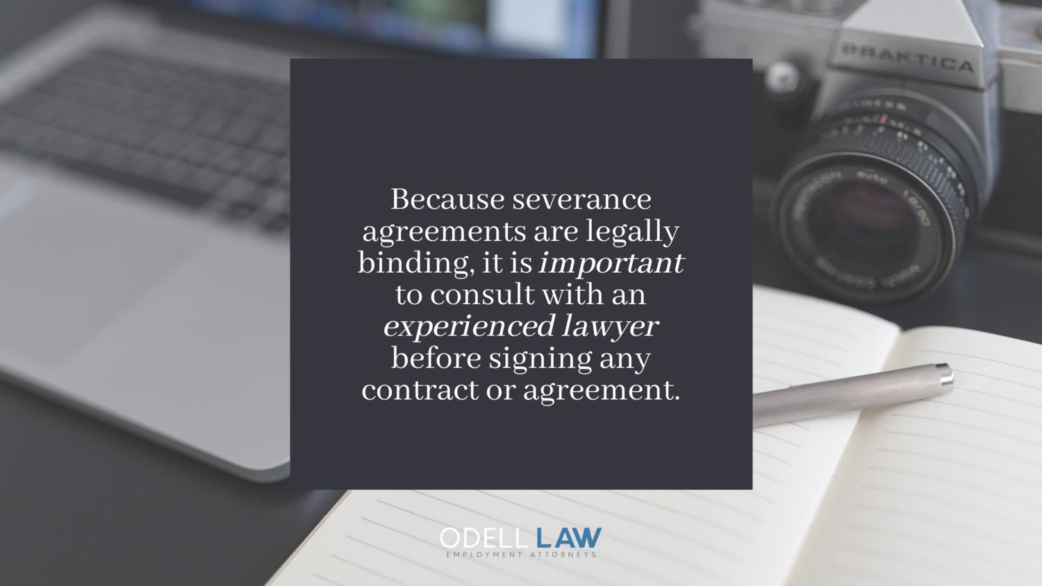 Because severance agreements are legally binding, it is important to consult with an experienced lawyer before signing any contract or agreement..png