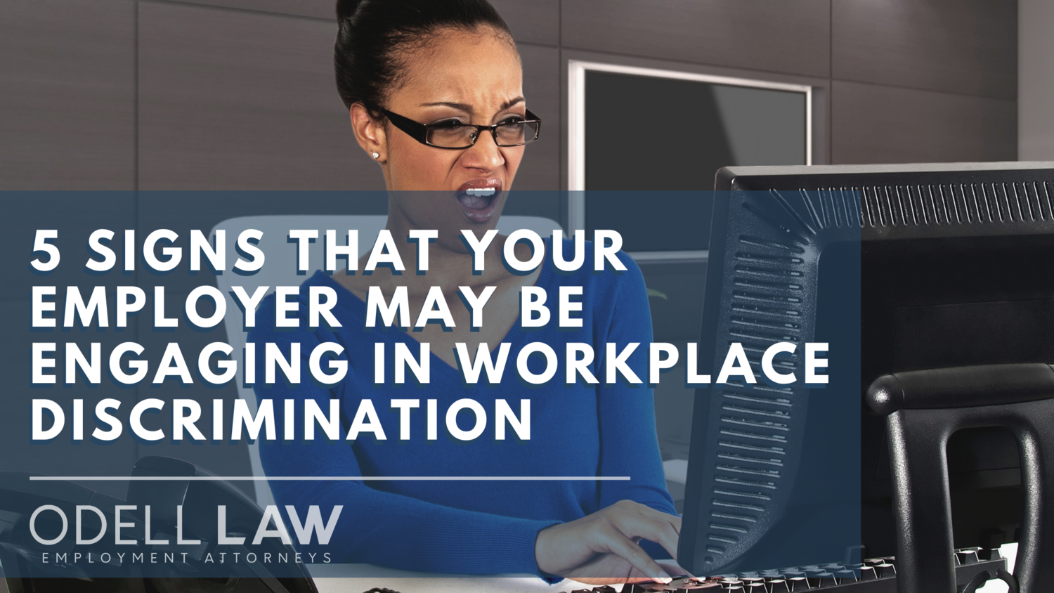 may be engaging in workplace discrimination