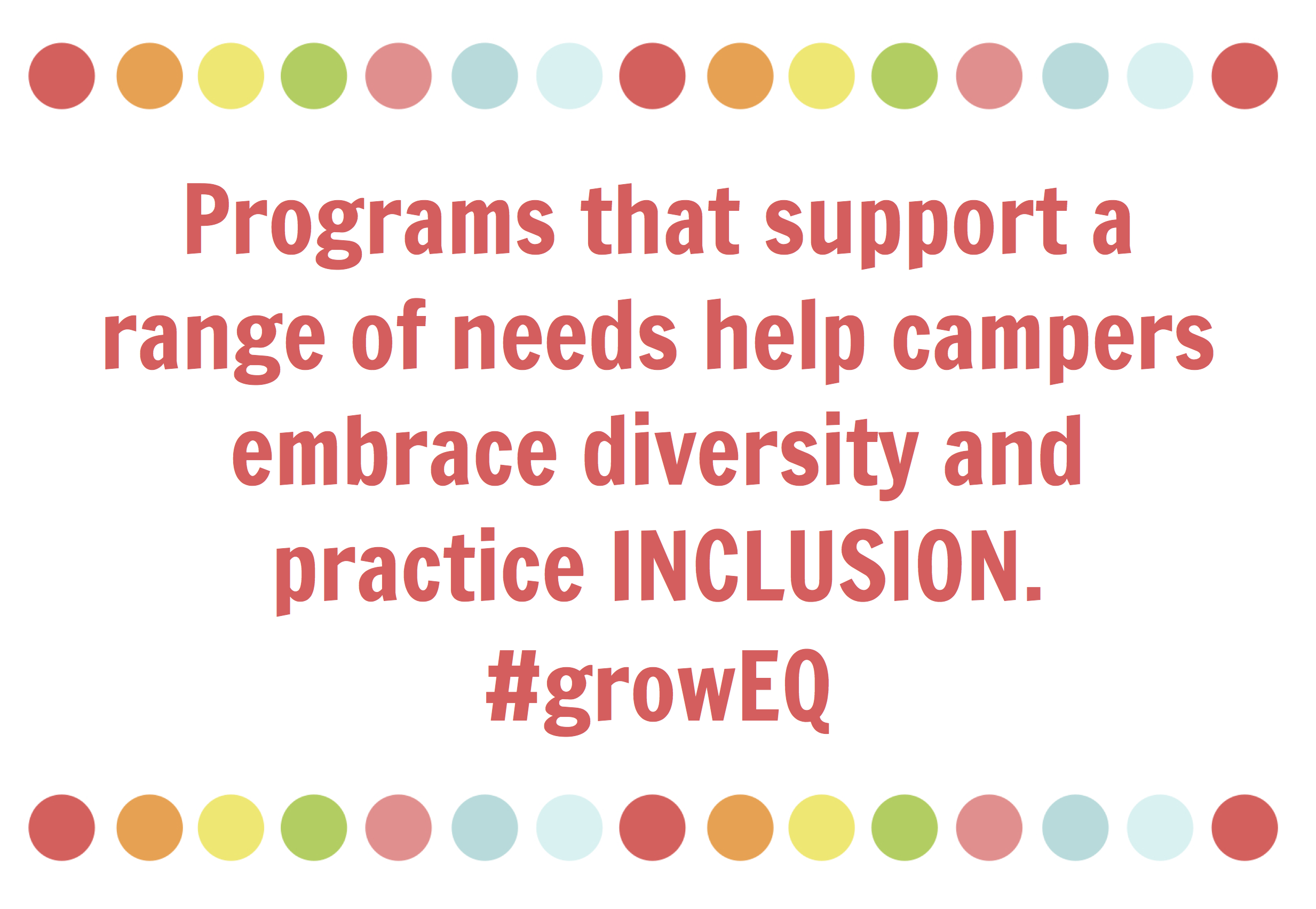 does the summer camp embrace diversity and practice inclusion