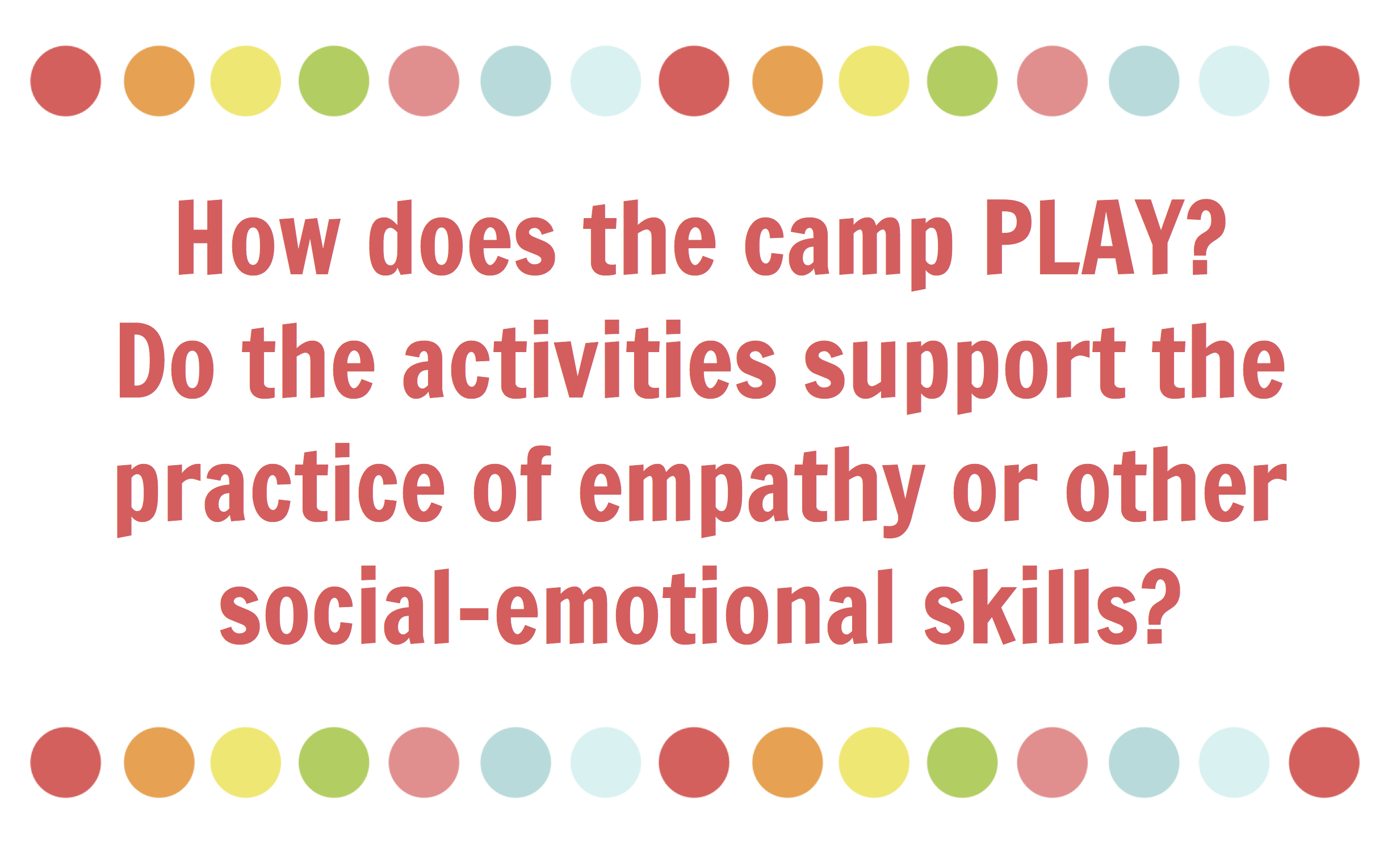 do the summer camp activities support the practice of empathy or other social-emotional skills