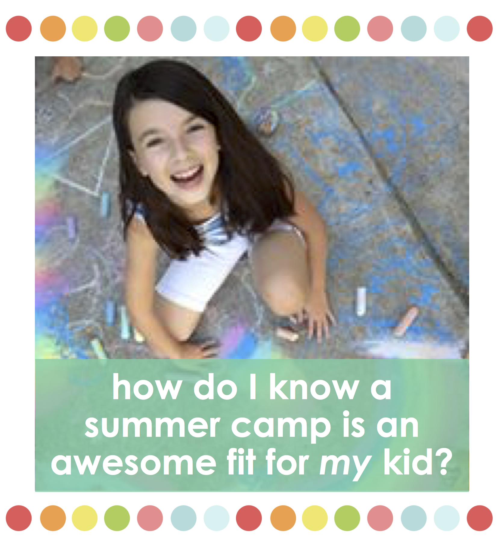 how to choose a summer camp for my child