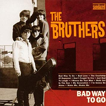 "Not a Bad Way to Go:  A Story About a Killer Sixties Garage Band Called ""The Bruthers"" -"
