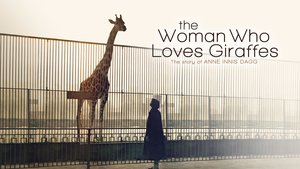 """Screening: """"The Woman Who Loves Giraffes"""" and Q&A with Anne Dagg and Allison Reid (Cinema Castillet)"""