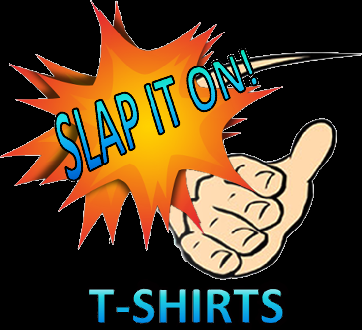 SLAP IT ON T-SHIRTS