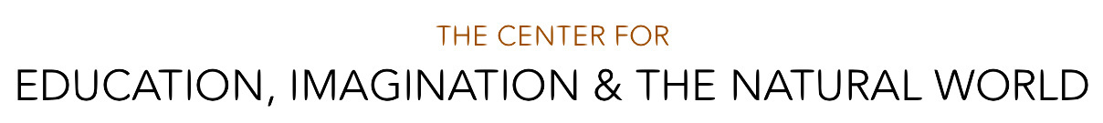 The Center for Education Imagination and the Natural World