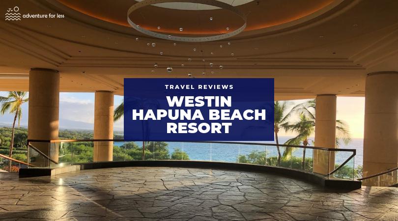 Where To Stay On The Big Island Westin Hapuna Beach