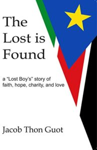 "Cover of Jacob's book, ""The Lost is Found: A Lost Boy's Story"""