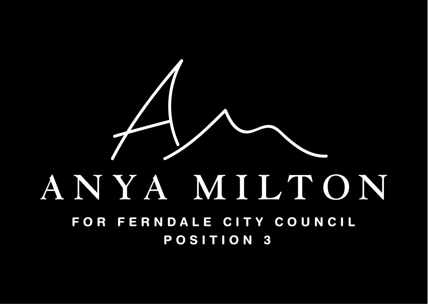 ANYA MILTON FOR CITY COUNCIL POSITION 3