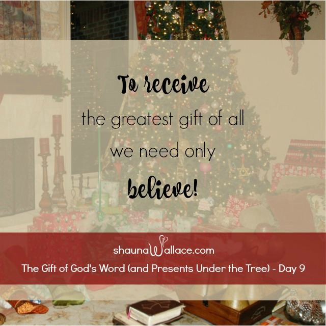 To receive the greatest gift of all we need only believe!