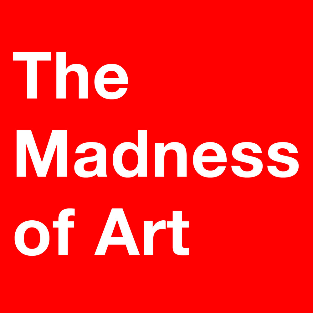 The Madness of Art