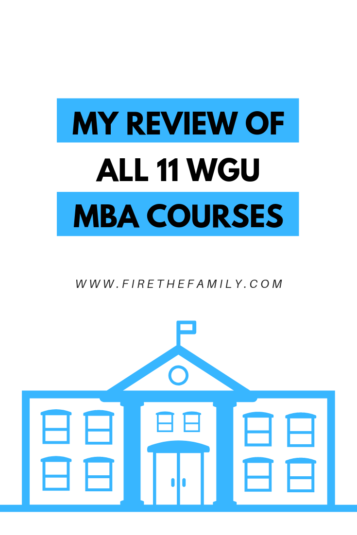 My Review of All 11 WGU MBA Courses — FIRE the Family!
