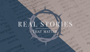 Real Stories That Matter — Sermon Archive — Calvary Reformed Church