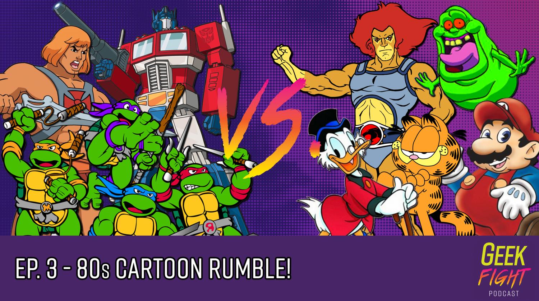 Episode 3 80s Cartoon Rumble Geekward