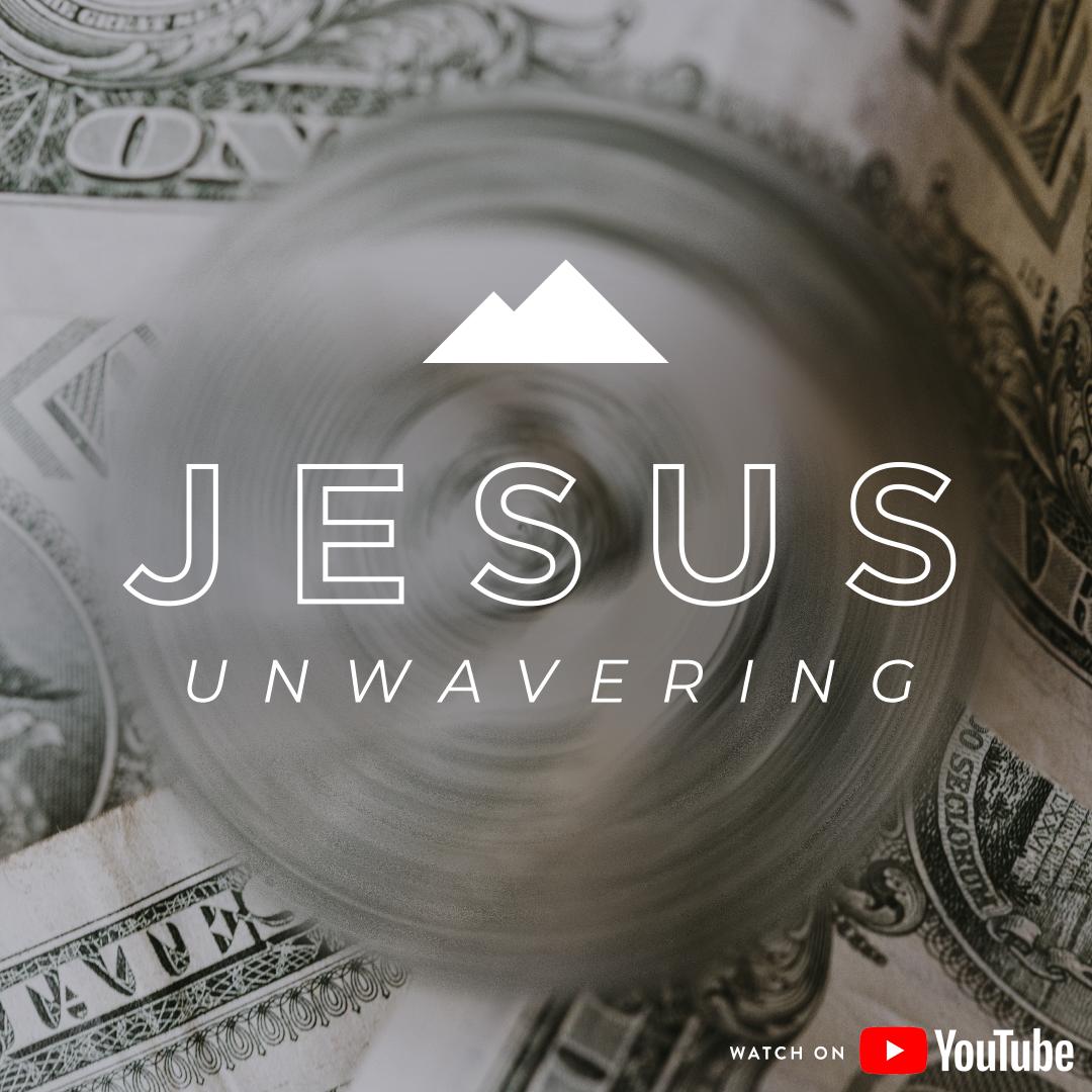 JESUS UNWAVERING | 4.5.20