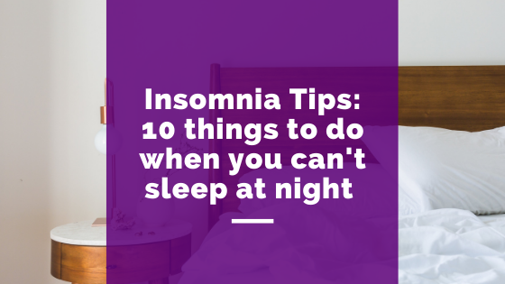 Insomnia tips: 10 things to do when you can't sleep at night
