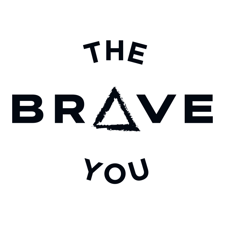 The Brave You