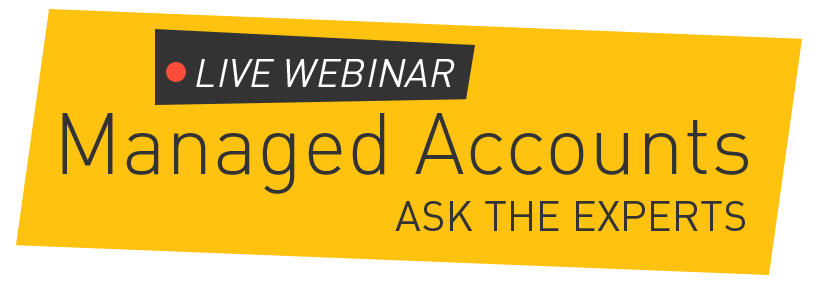 Managed Account Webinar