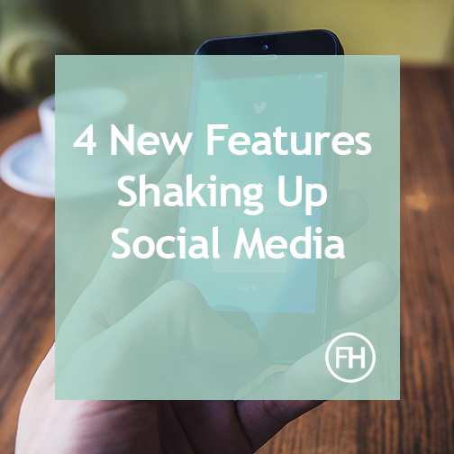 4_New_Features_Shaking_Up_Social_Media.png