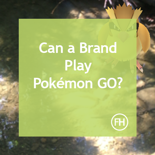 Can_a_Brand_Play_Pokemon_Go.png
