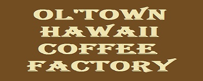 Hawaii Coffee Factory | Ol`Town Official Site, Kailua-Kona