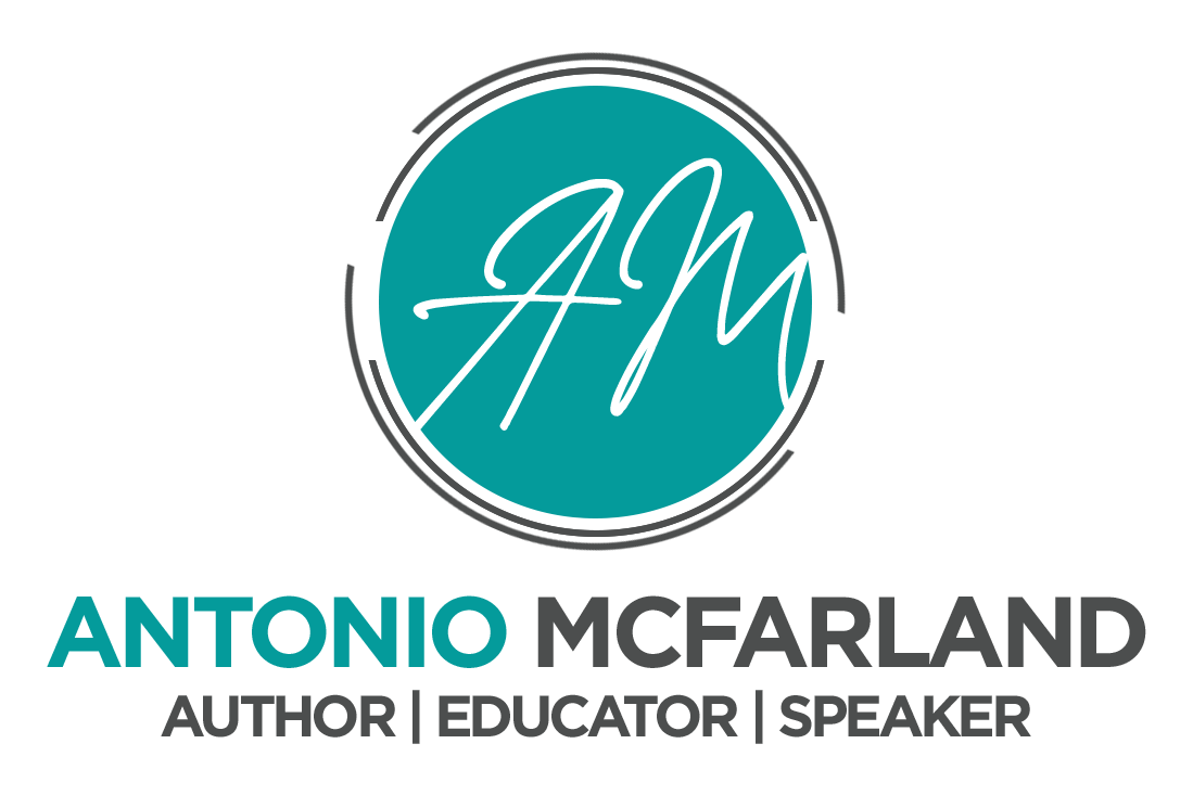 Antonio McFarland | Author | Educator | Speaker
