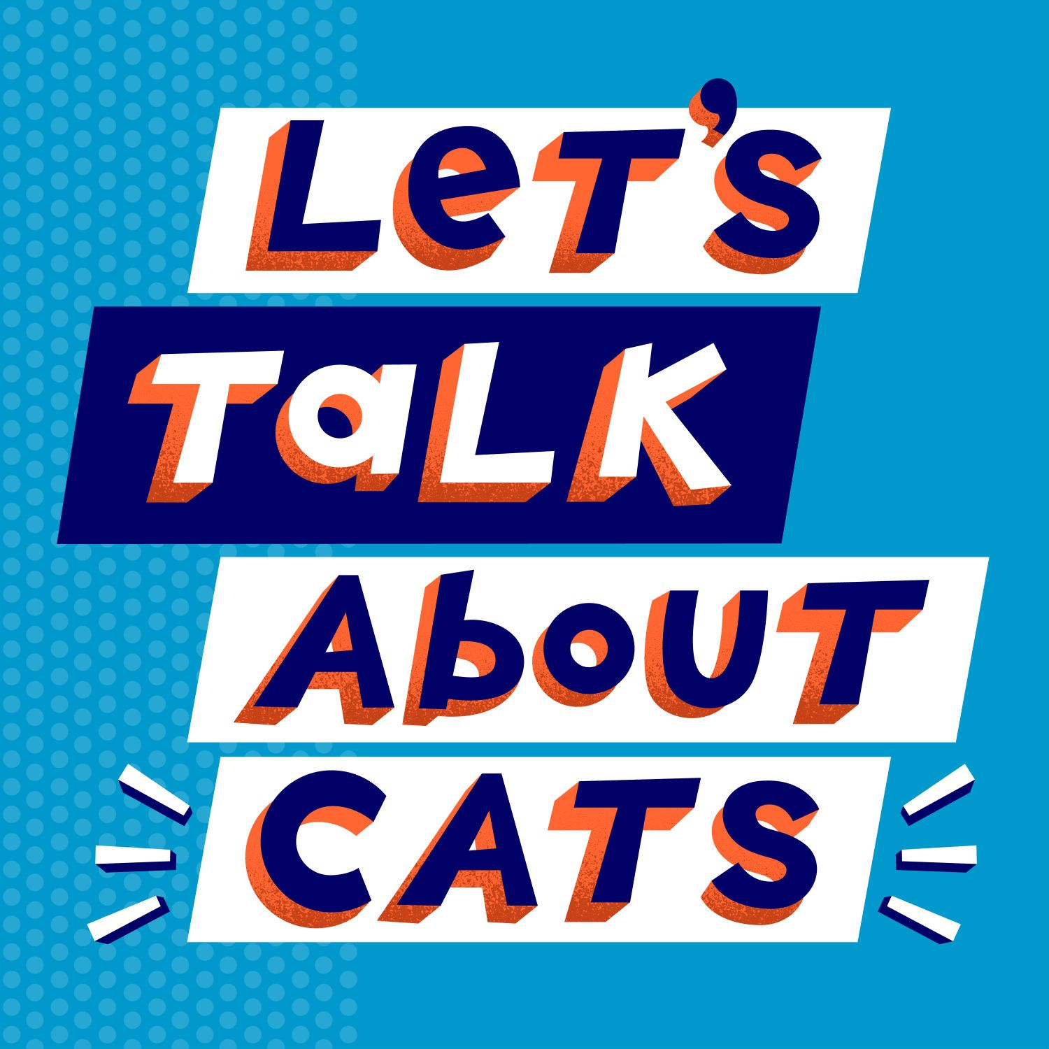 About >> Let S Talk About Cats