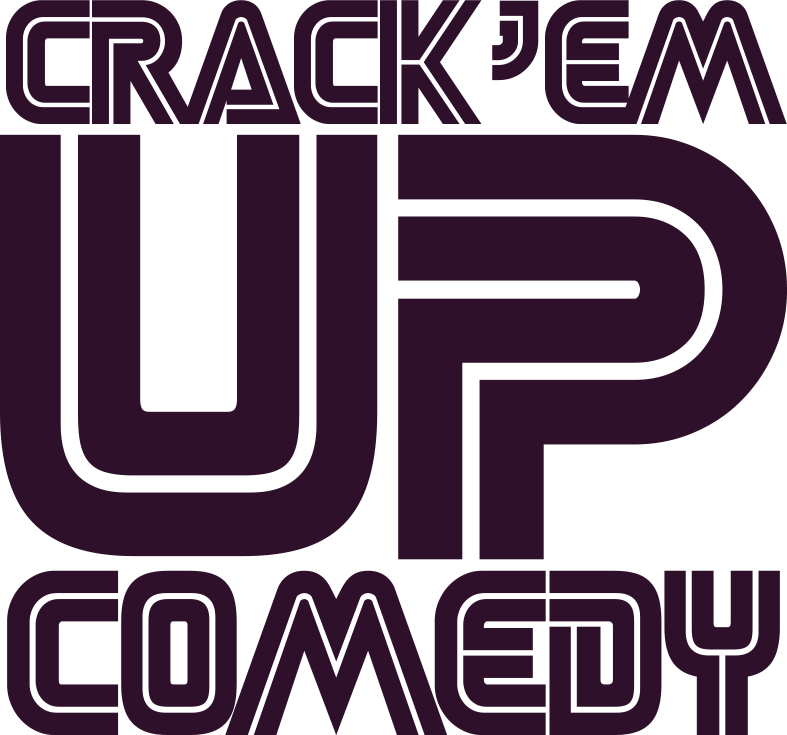 crack 'em up comedy