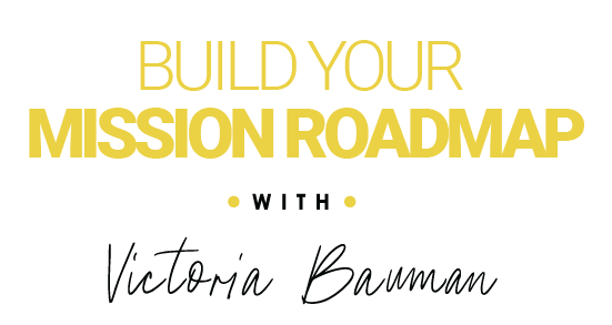 Build Your Mission Roadmap