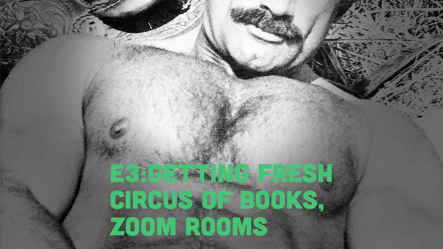 Fruitbowl - E3 - GETTING FRESH with FRUITBOWL: Adam's Sexy Video Chats & Circus of Books