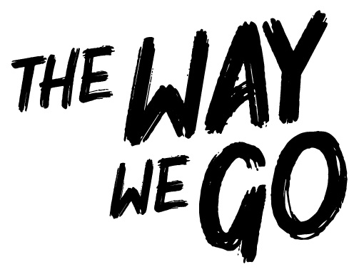 The Way We Go