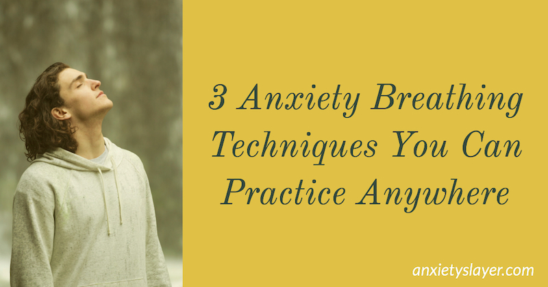 3 Anxiety Breathing Techniques You Can Practice Anywhere