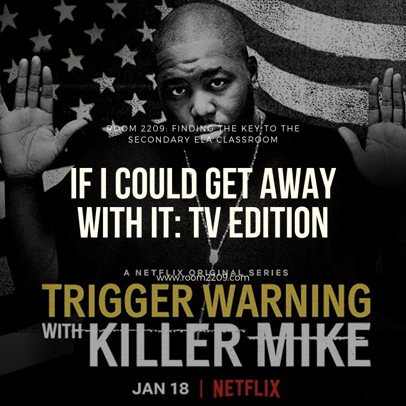 If I Could Get Away With It: TV Edition | Trigger Warning with Killer Mike