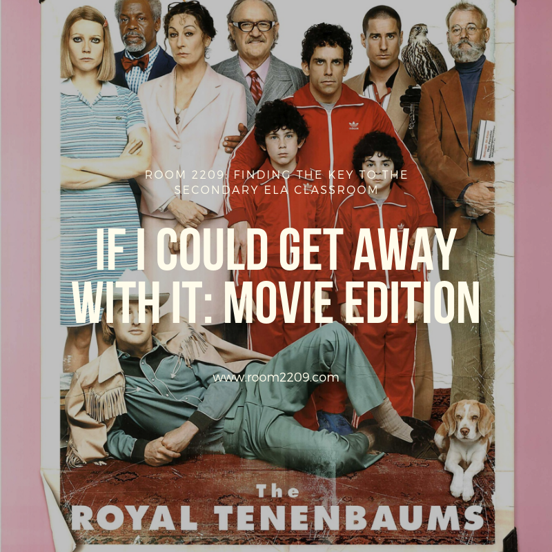 If I Could Get Away With It: Movie Edition | The Royal Tennenbaums