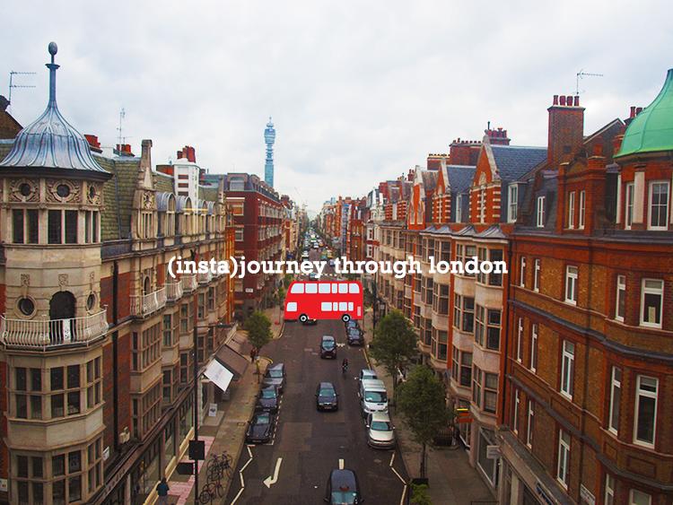 Instajourney through London, Part 1