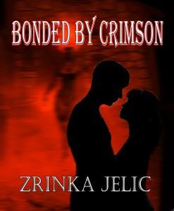 Bonded By Crimson, a paranormal romance by Zrinka Jelic